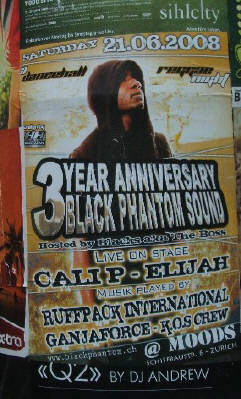 3 Year Anniversary Black Phantom Sound June 21 2008 Zurich Switzerland. Cali P  Elijah Ruffpack International Ganjaforce KOS Crew Moods Zürich Schweiz