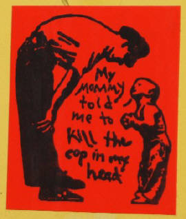 my mommy told me to kill the cop in my head. streetart sticker. zurich switzerland